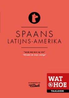 Wat & Hoe Taalgids Spaans Latijns-Amerikaans